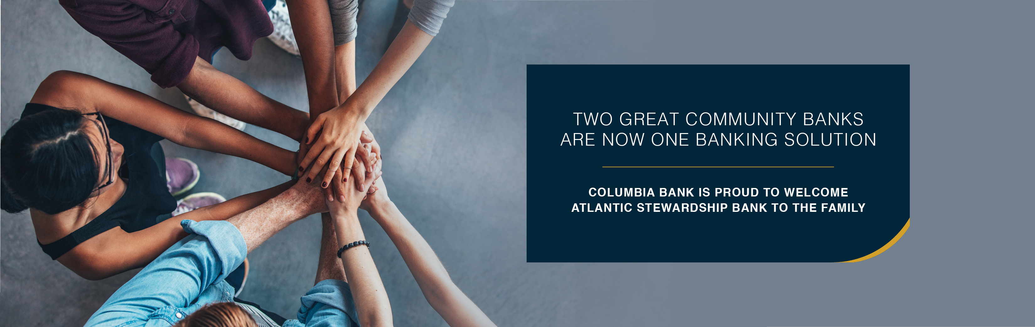 Atlantic Stewardship & Columbia Bank are now one banking soution